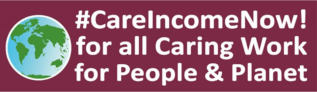 #CareIncomeNow! for all Caring Work for People & Planet