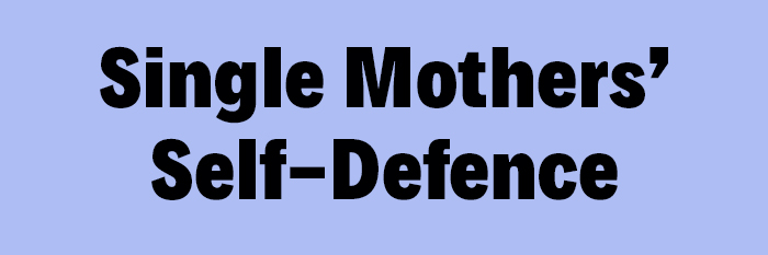 Single Mothers' Self-Defence